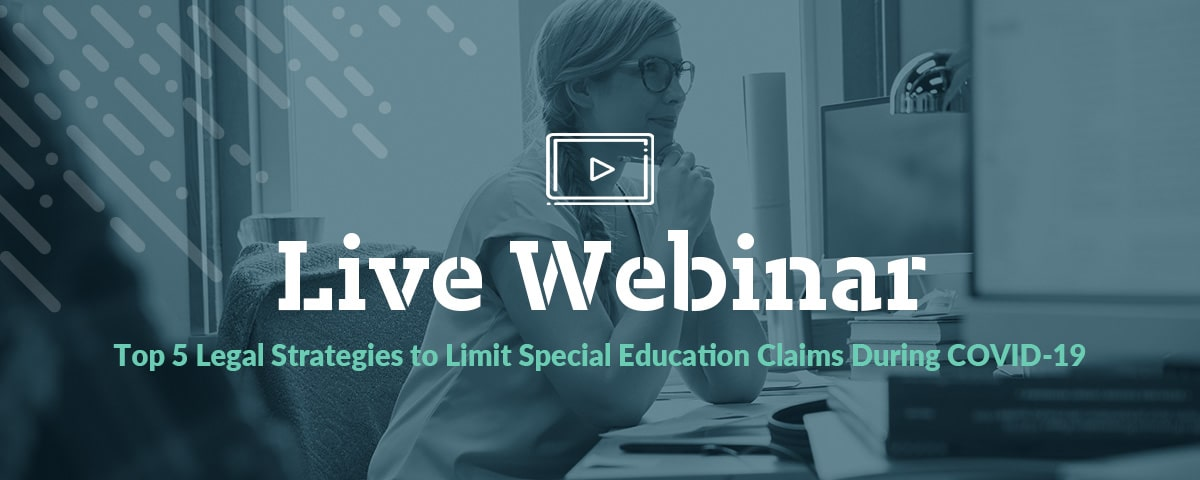 Top 5 Legal Strategies to Limit Special Education Claims During COVID-19