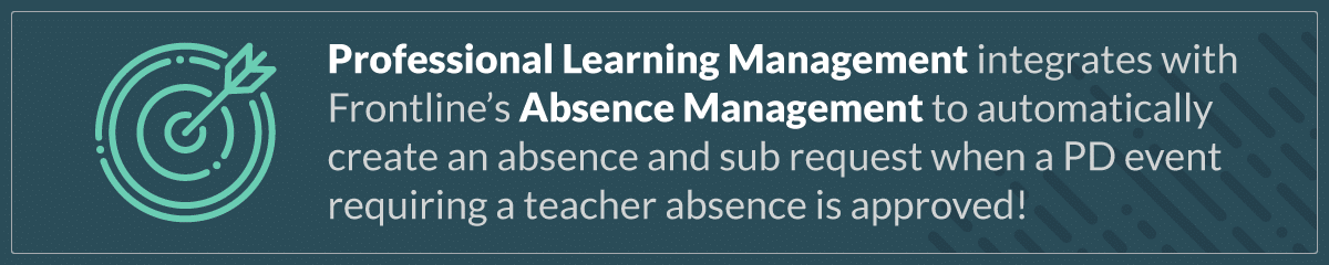 Professional Learning Management integrates with Frontline's Absence Management